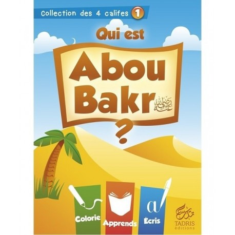 Collection des 4 Califes : Qui est Abou Bakr ? Tadris